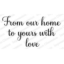 From Our Home To Yours With Love can be found in our Teaspoon of Fun Shoppe.